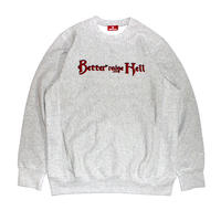 Hellrazor x Better™️ Better Raise Hell Crewneck - Grey