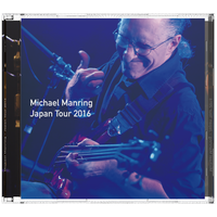 CD: Michael Manring - Japan Tour 2016  (Day 1)
