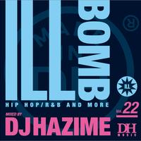 DJ HAZIME ILL BOMB vol 22