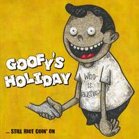 """【〜10/27 予約商品】GOOFY'S HOLIDAY""""...Still Riot Goin' On""""CD"""