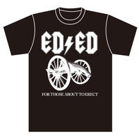 "ED/ED""FOR THOSE ABOUT TO ERECT"" Tee BLACK"