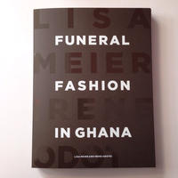 Funeral Fashion in Ghana  By  Lisa Meier