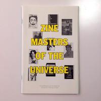 Zine Masters Of The Universe /Mark Gonzales,Ari Marcopoulos,Dash Snow,Raymond Pettibon