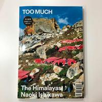 TOO MUCH Magazine WINTER 2016「The Himalayas Naoki Ishikawa」