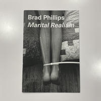 Marital Realism by Brad Phillips
