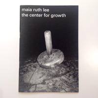 The Center for Growth By Maia Ruth Lee