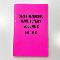 San Francisco Rave Flyers 1991-1993, Vol. 2