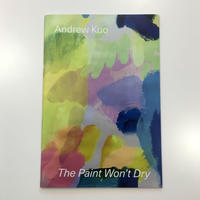 The Paint Won't Dry by Andrew Kuo