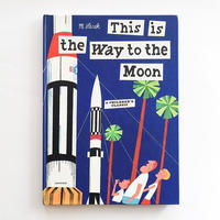 『This is the Way to the Moon』