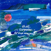 Chill - turquoise - (MIXCD)