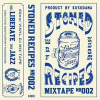 LIBERATE & JAZZ - STONED RECIPES NO.002(MIX TAPE)