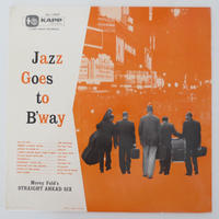 Morey Feld's Straight-Ahead Six ‎– Jazz Goes To B'Way(Kapp Records ‎– KL-1007)mono