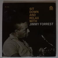 Jimmy Forrest  ‎– Sit Down And Relax (Prestige ‎– PRLP7235)mono