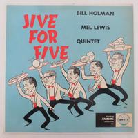Bill Holman / Mel Lewis Quintet – Jive For Five(Andex – A 3005)mono