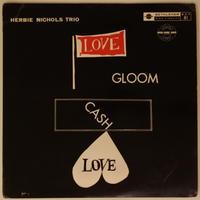 Herbie Nichols Trio – Love, Gloom, Cash, Love(Bethlehem Records – BCP-81)mono
