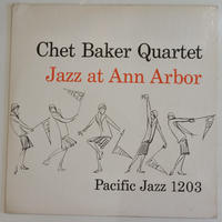 Chet Baker Quartet  ‎– Jazz At Ann Arbor(Pacific Jazz ‎– PJ 1203 )mono
