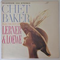 Chet Baker  – Plays The Best Of Lerner & Loewe(Riverside Records – RLP 1152)stereo