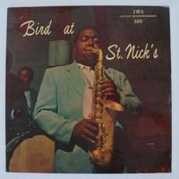Charlie Parker  – Bird At St. Nick's  ( Jazz Workshop JWS 500) mono