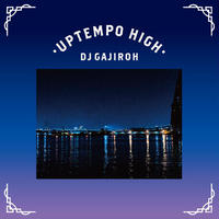 DJ GAJIROH  (UPTEMPO HIGH)