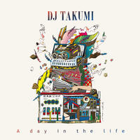 DJ TAKUMA (A Day In The Life)