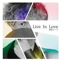 Live In Love/ 波桜ユーヤ【Single CD】