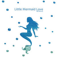Little Mermaid Love/もんなまい【Single CD】