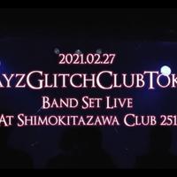 9DayzGlitchClubTokyo 2021.02.27バンドセットライブ ストリーミングURL