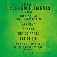 I SCREAM ELEMENTS vol,3  - 前売予約電子チケット
