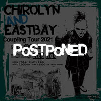 【延期】Chirolyn & EASTBAY Coupling Tour 2021 in 名古屋