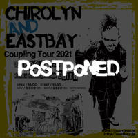 【延期】Chirolyn & EASTBAY Coupling Tour 2021 in 堺東