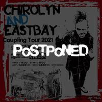 【延期】Chirolyn & EASTBAY Coupling Tour 2021 in 神戸