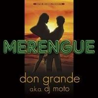 DJ DON GRANDE a.k.a. DJ MOTO / MERENGUE