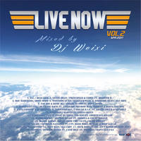 WEIXI PRESENTS / LIVE NOW MIXTAPE Vol.2