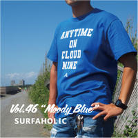 "Vol.46 期間限定 SURFAHOLIC  Tシャツ  ""Moody Blue"" Color:ブルー"