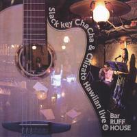 Slackkey ChaCha & Chisato「Hawaiian Live in Bar RUFFHOUSE」ライブアルバム