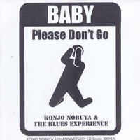 NOBUYA KONJO & the BLUES EXPERIENCE「BABY Please Don't Go」シングル