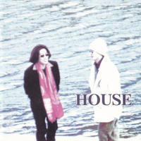 HOUSE「HOUSE」フルアルバム
