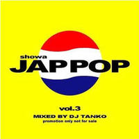 DJ TANKO ''SHOWA JAPPOP VOL.3''.