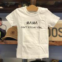 """RUGGED """"MAMA DON'T KILL MY VIBE""""tee (90)"""