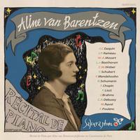 Aline van Barentzen - Recital de Piano 「アリーヌ・ヴァン・バレンツェン:ピアノ名曲集 〜ダカンからプーランクまで」