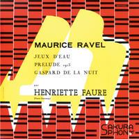 "Henriette Faure plays Maurice Ravel ~ ""Gaspard de la nuit"" アンリエット・フォール:ラヴェル名演集 〜「夜のガスパール」ほか"