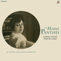 Marie Panthès : Columbia & Pacific 78rpm recordings 「マリー・パンテ:ピアノSP録音集」