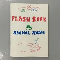 """Rachel Howe """"Flash Book"""""""