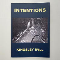 """Kingsley Ifill """"INTENTIONS"""""""