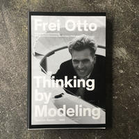 "Frei Otto ""Thinking by Modeling"""
