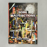 "James Chong ""Some Malfunctions"""