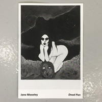 "Jane Moseley ""Dead Pan"""