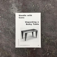 HANDLE WITH CARE:UNPACKING A BULKY TABLE-Bauhaus Paperback24