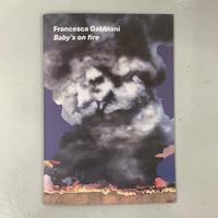 "Francesca Gabbiani ""Baby's on fire"""
