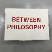 BETWEEN PHILOSOPHY